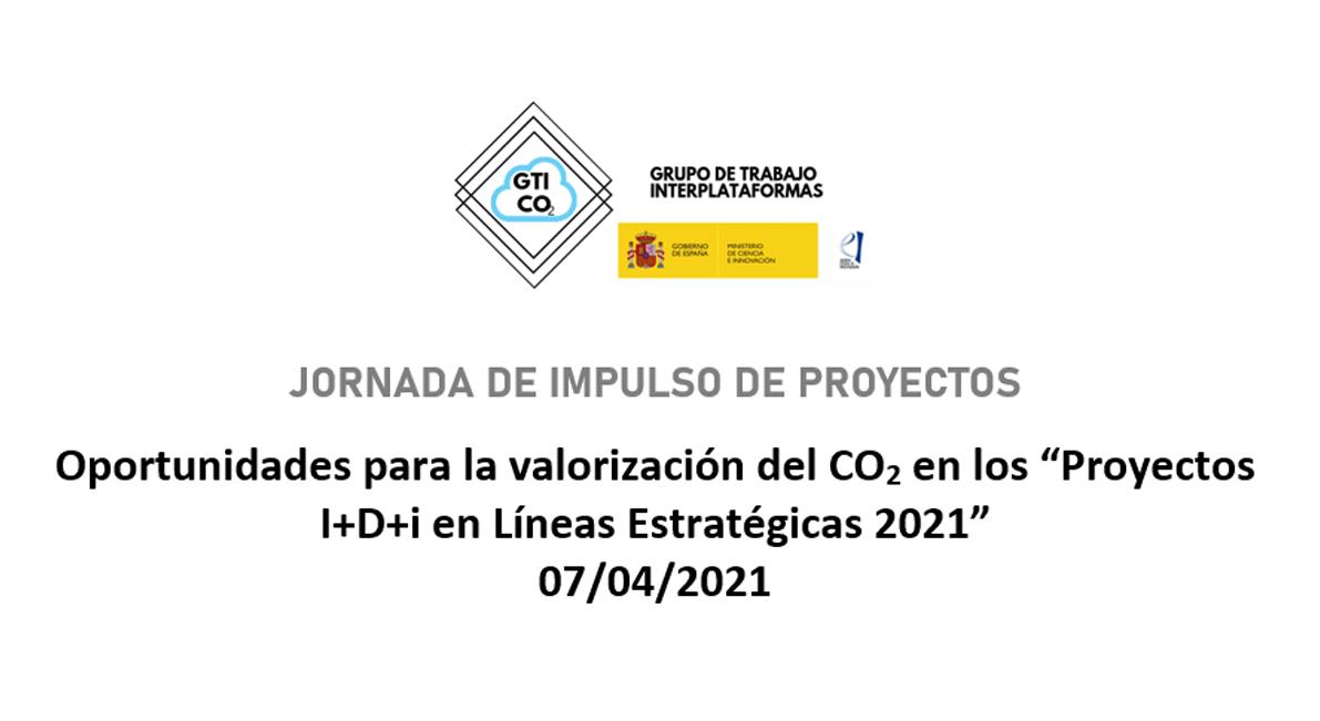 Oportunidades para la valorización del CO2 en los Proyectos I+D+i en Líneas Estratégicas 2021
