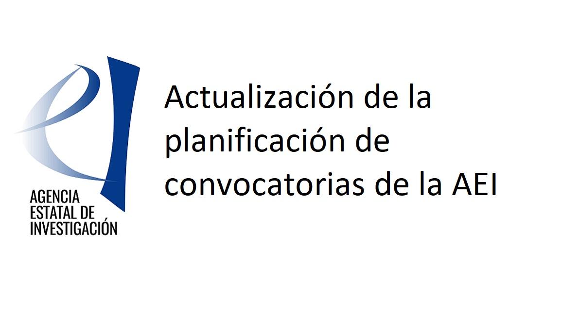 Actualización de la planificación de convocatorias de la Agencia Estatal de Investigación